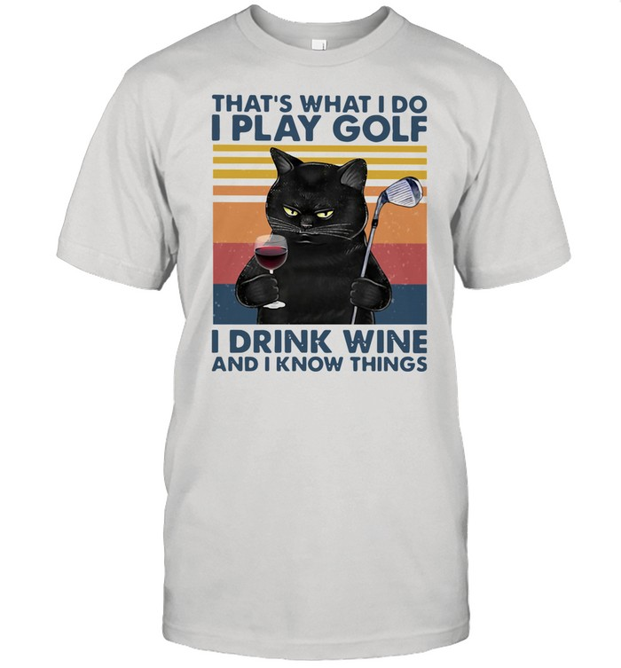 Black Cat That's What I Do I Play Golf I Drink Wine And I Know Things Vintage shirt Classic Men's T-shirt