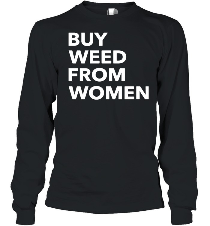 Buy weed from Women shirt Long Sleeved T-shirt