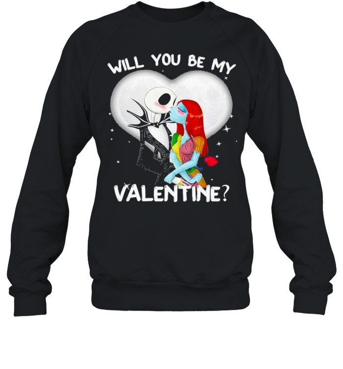 Jack Skellington and Sally will you be my Valentine 2021 shirt Unisex Sweatshirt