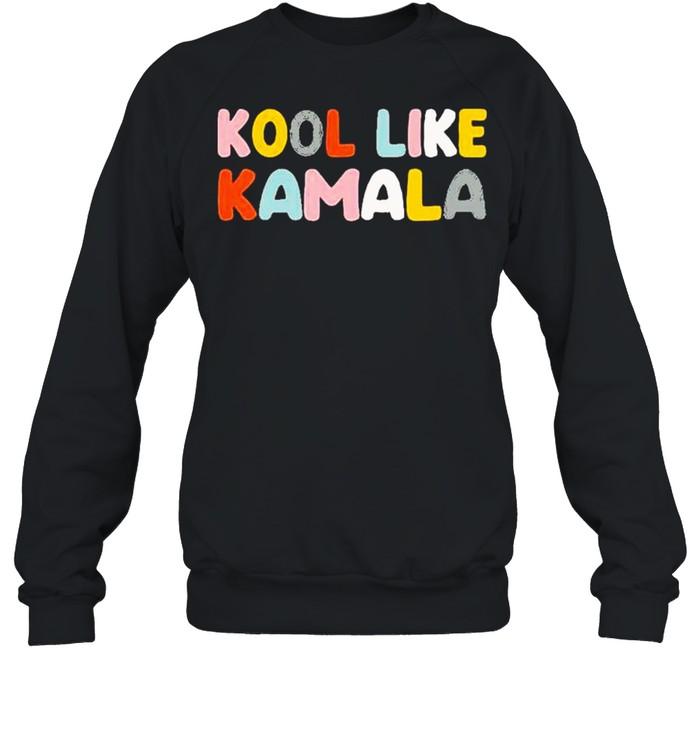 Kool like Kamala 2021 shirt Unisex Sweatshirt