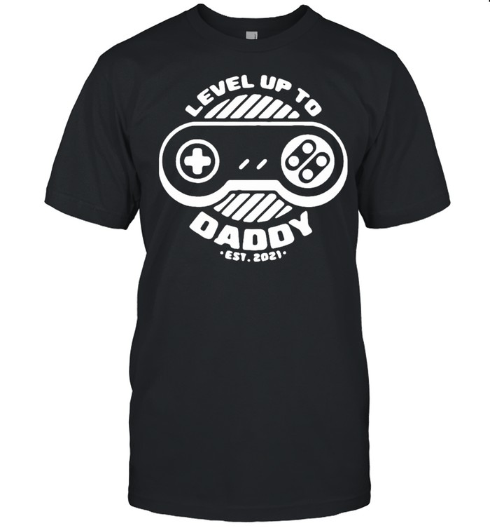 Level up daddy 2021 shirt