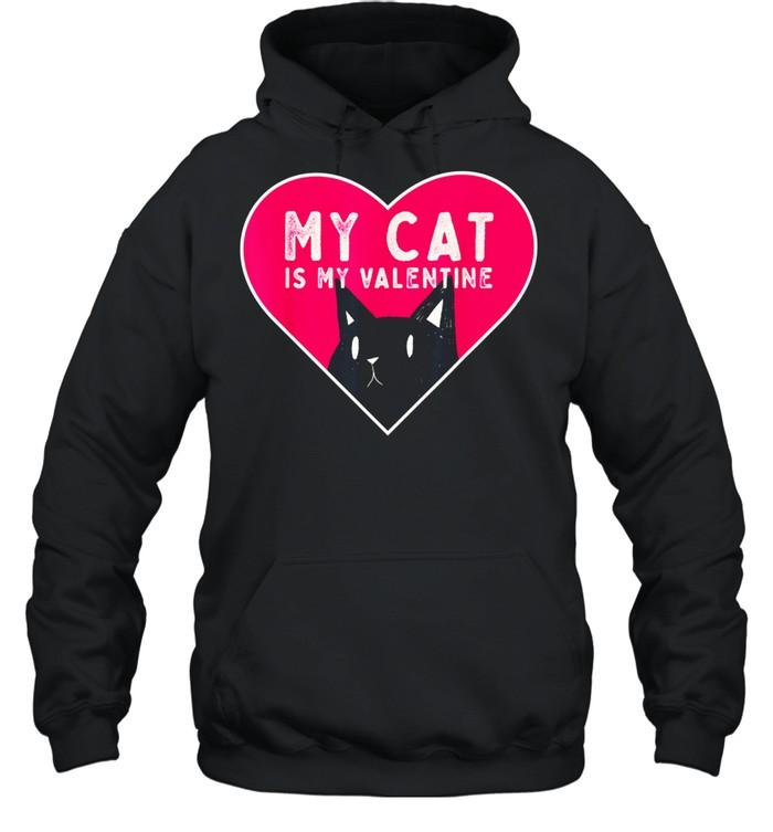 My Cat is My Valentine Kitten Love Heart shirt Unisex Hoodie