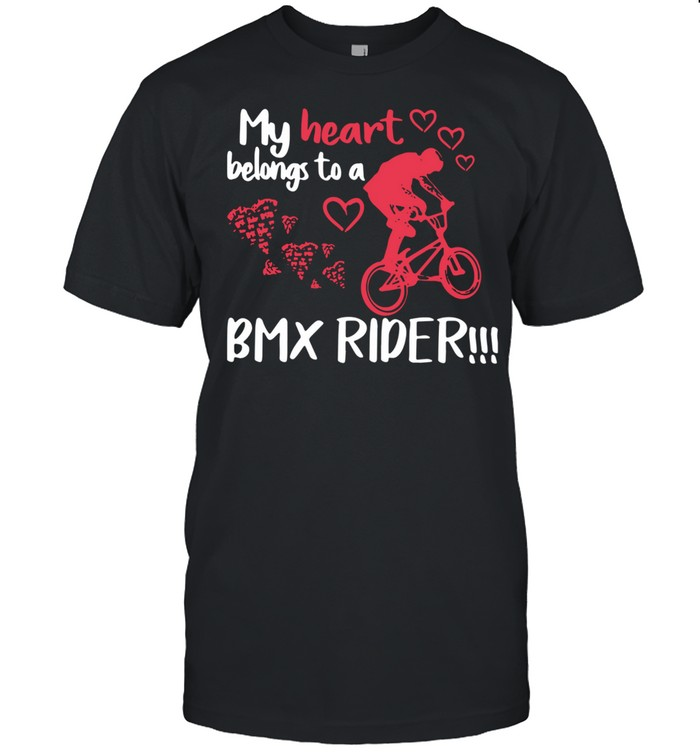 My Heart Belong To A Bmx Rider shirt