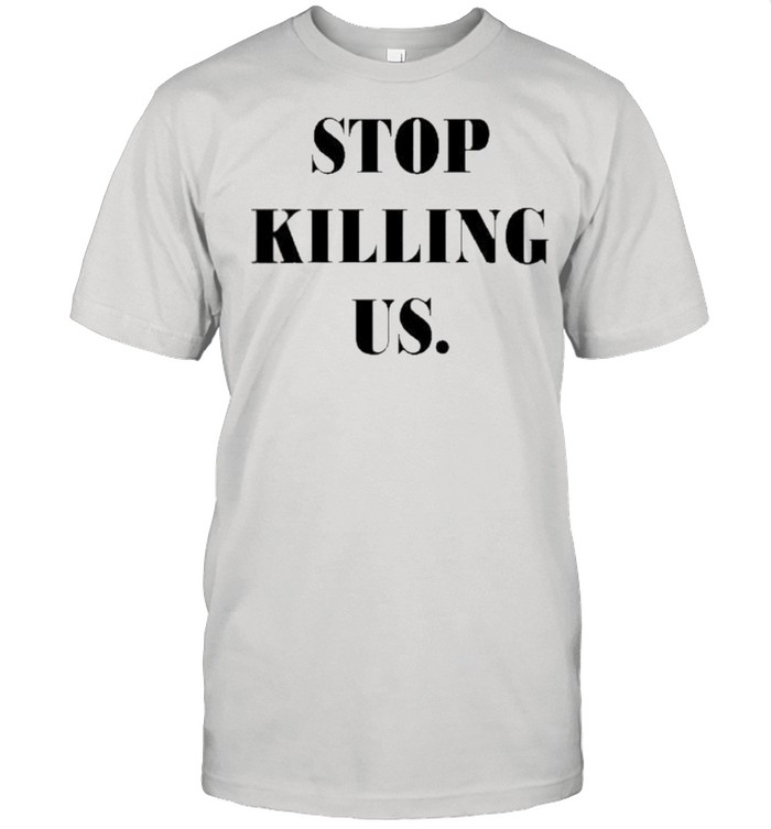 Stop killing us shirt Classic Men's T-shirt