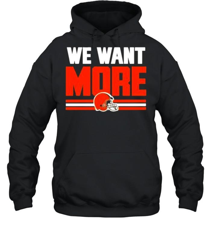 We want more shirt Unisex Hoodie