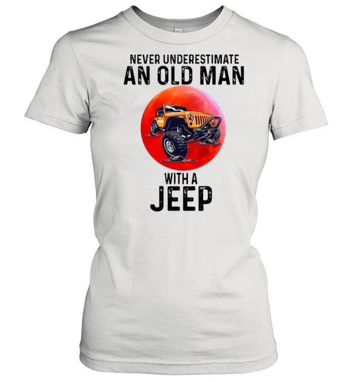 Never Underestimate An Old Man With A Jeep shirt Classic Women's T-shirt