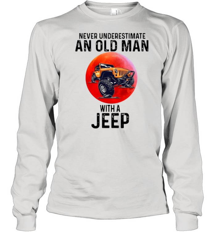 Never Underestimate An Old Man With A Jeep shirt Long Sleeved T-shirt
