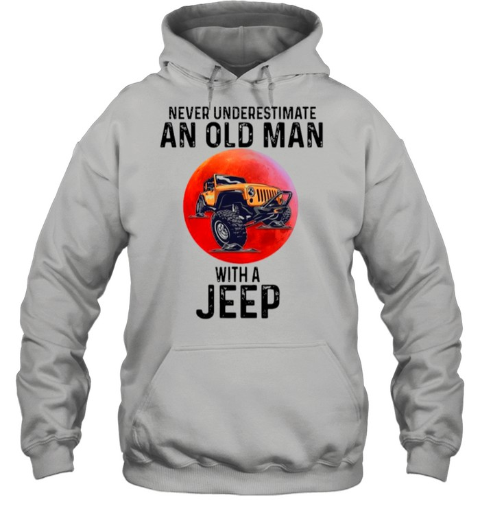 Never Underestimate An Old Man With A Jeep shirt Unisex Hoodie