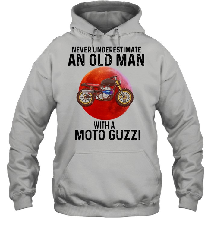 Never Underestimate An Old Man With A Moto Guzzi shirt Unisex Hoodie
