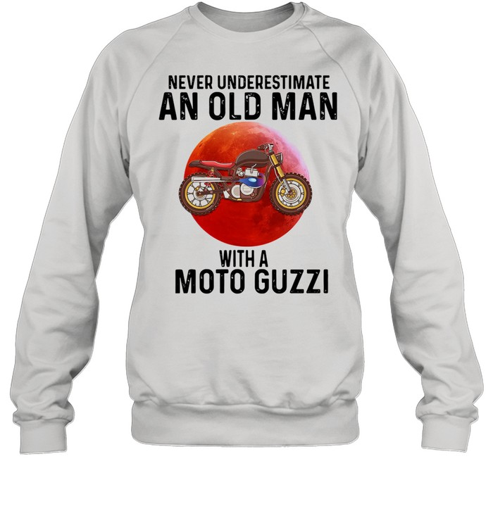 Never Underestimate An Old Man With A Moto Guzzi shirt Unisex Sweatshirt