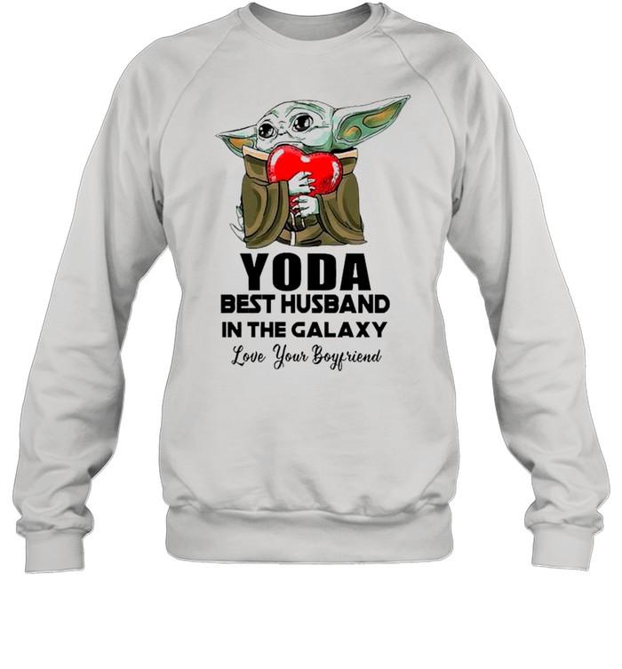 Yoda Best Husband In The Galaxy Love Your Boyfriend shirt Unisex Sweatshirt