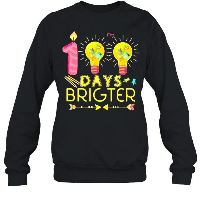 100 days brighter shirt Unisex Sweatshirt