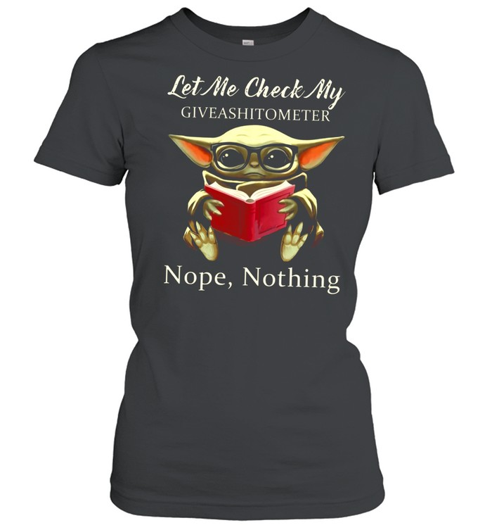 Baby Yoda Read Book Let Me Check My Giveashitometer Nope Nothing shirt Classic Women's T-shirt
