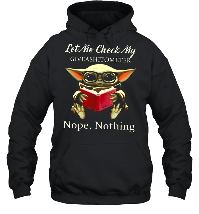 Baby Yoda Read Book Let Me Check My Giveashitometer Nope Nothing shirt Unisex Hoodie