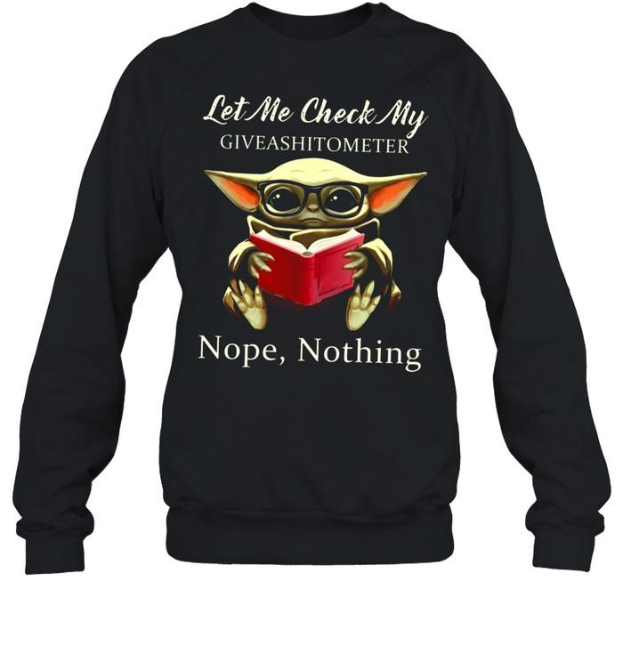 Baby Yoda Read Book Let Me Check My Giveashitometer Nope Nothing shirt Unisex Sweatshirt