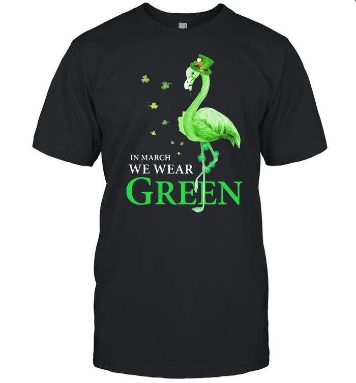 In March We Wear Grean Crane shirt
