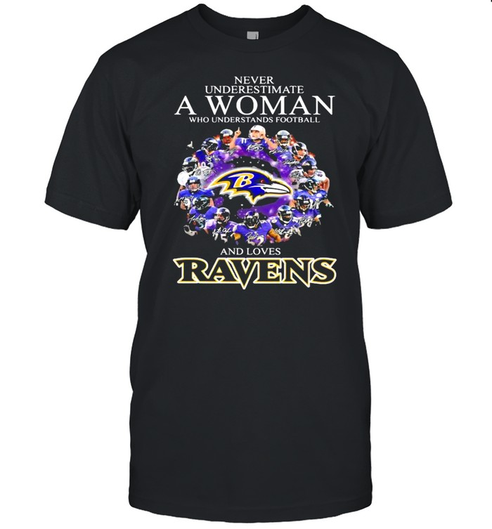 Never Underestimate A Woman Who Understands Football And Loves Ravens Football shirt