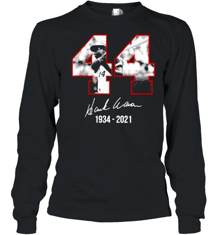 44 Hank Aaron signature 1934 2021 shirt Long Sleeved T-shirt