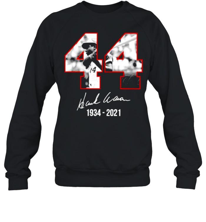 44 Hank Aaron signature 1934 2021 shirt Unisex Sweatshirt