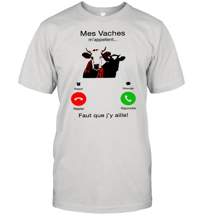 Mes Vaches mappellent faut que Jy aille shirt