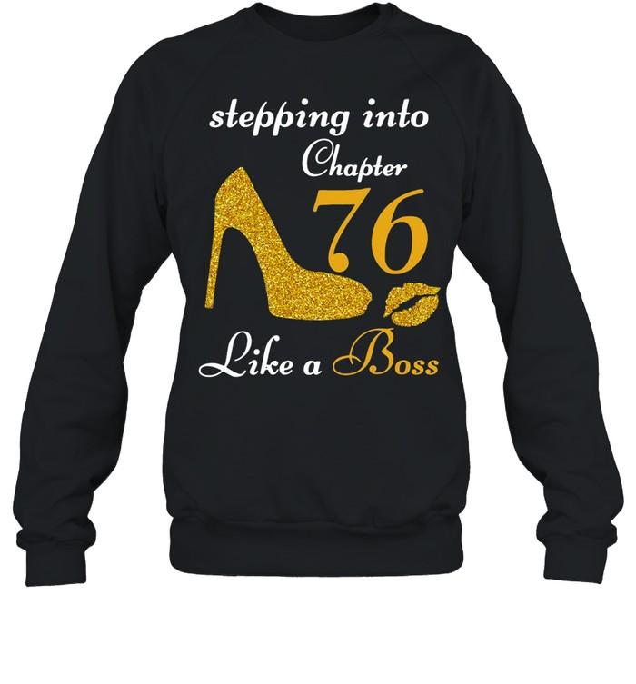Stepping Into Chapter 76 Like A Boss shirt Unisex Sweatshirt