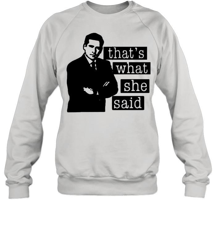 Thats what she said 2021 shirt Unisex Sweatshirt
