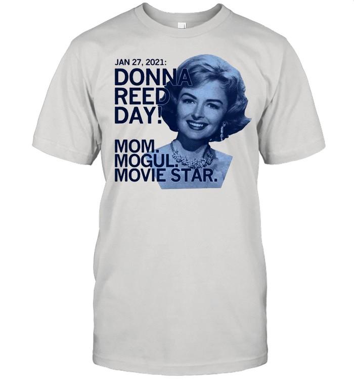January 27-2021 Donna Reed Day Mom Mogul Movie Star shirt