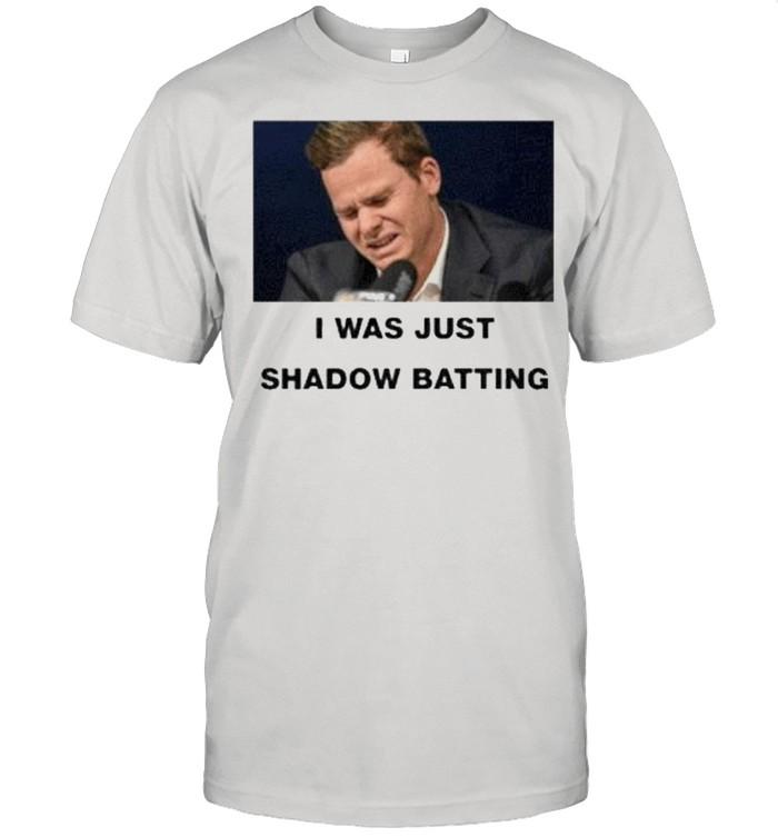 Steve smith I was just shadow batting tee shirt