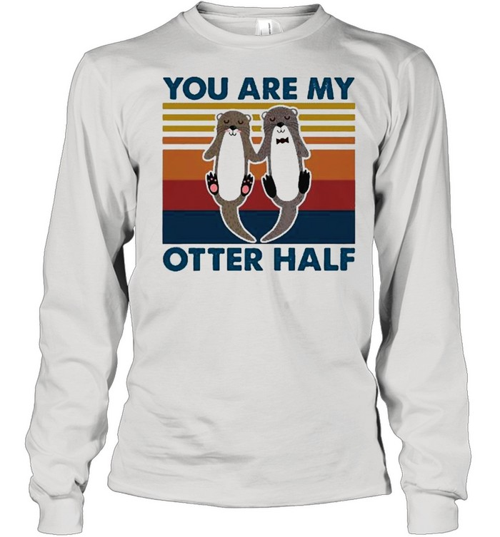 You are my otter half vintage shirt Long Sleeved T-shirt