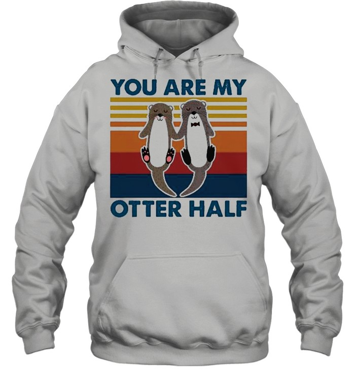 You are my otter half vintage shirt Unisex Hoodie