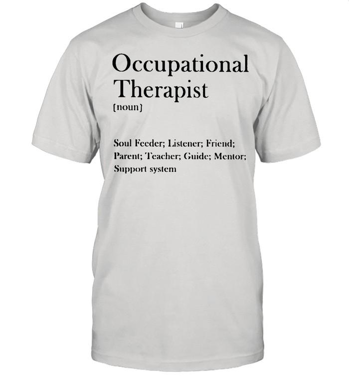 Occupational therapist soul feeder listener shirt