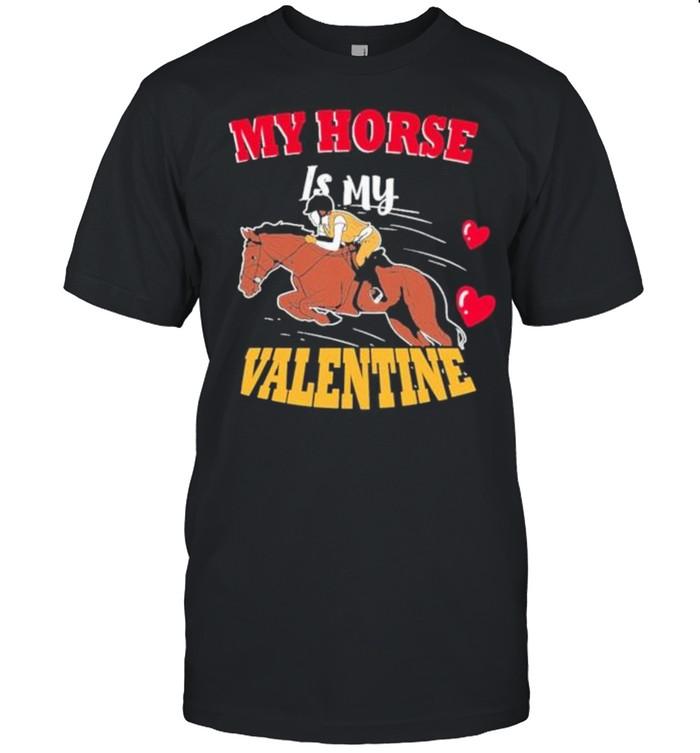 My horse is my valentine tshirt