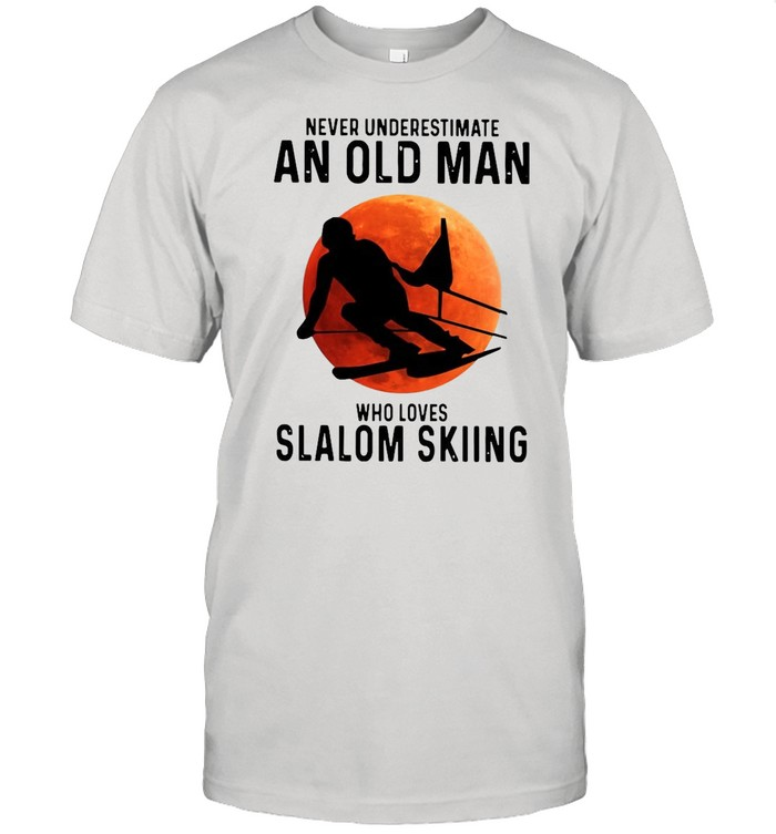Never Underestimate An Old Man Who Loves Slalom Skiing Moon shirt