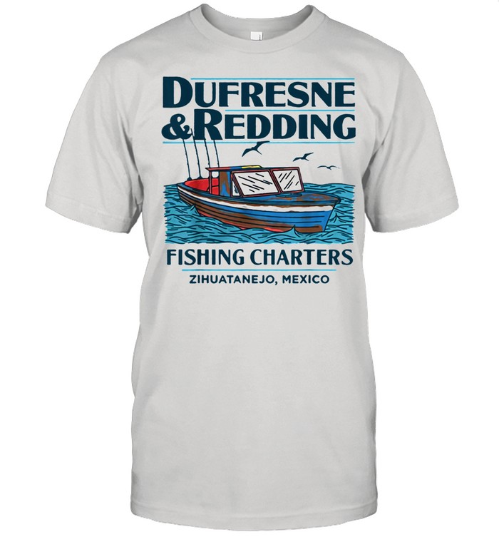 DUFRESNE and REDDING Fishing Charters shirt