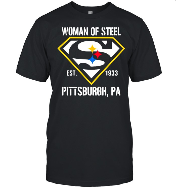 Woman Of Steel Est 1933 Pittsburgh Superman shirt