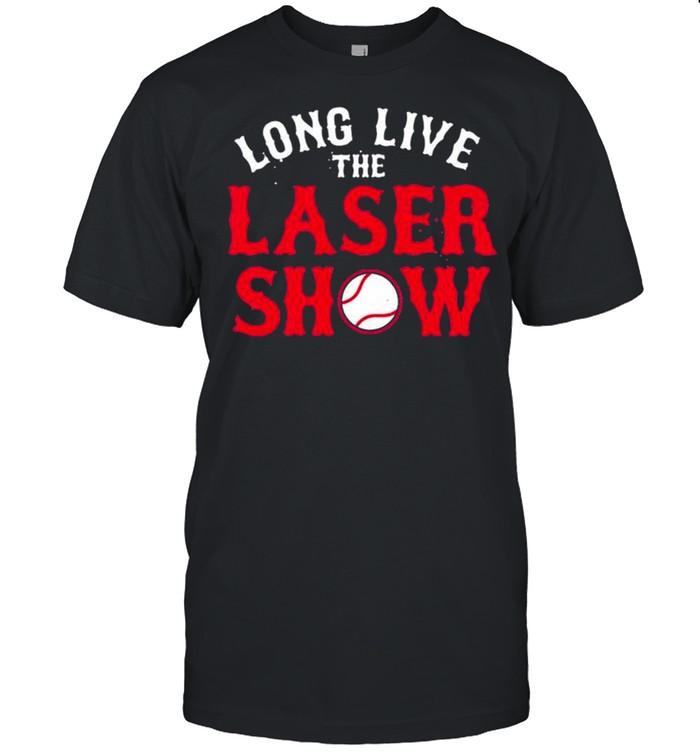Long Live the Laser Show Boston Baseball 2021 shirt