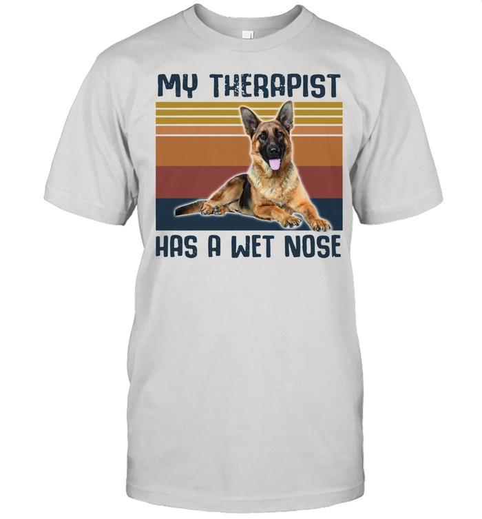 German Shepherd my therapist has a wet nose vintage shirt
