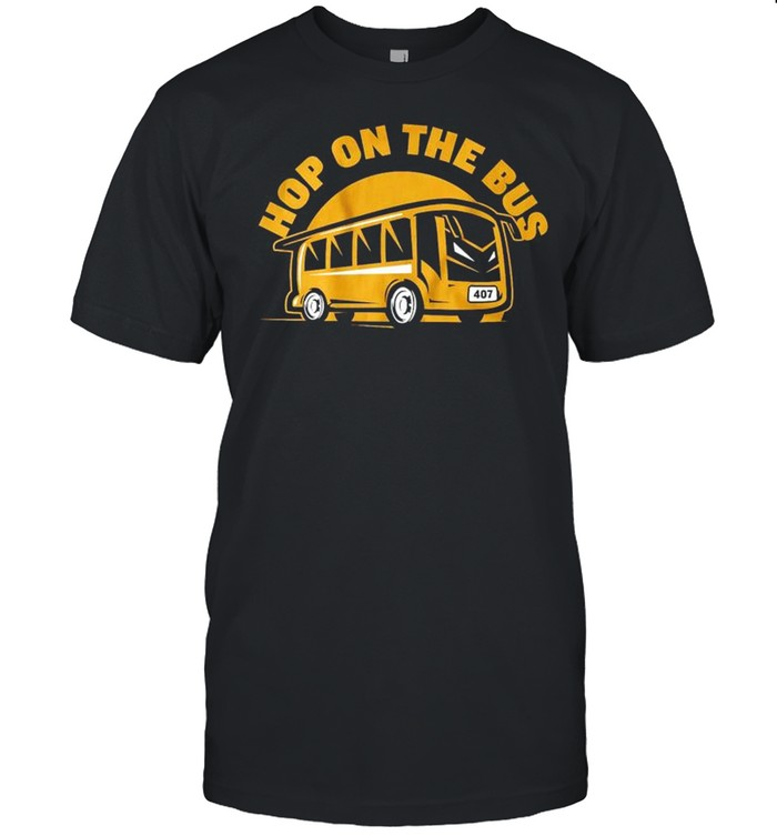 Hop On The Bus shirt