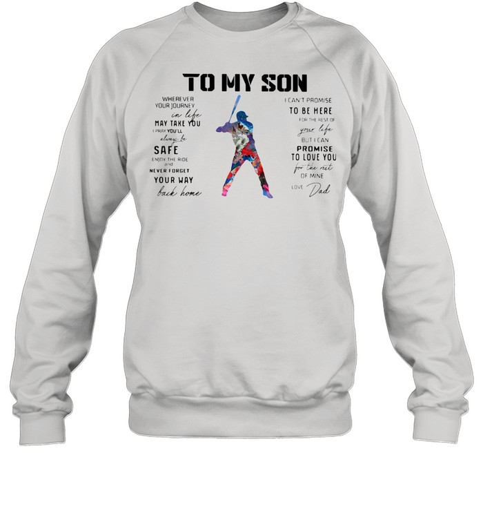 Baseball Dad To My Son Love You Colors shirt Unisex Sweatshirt