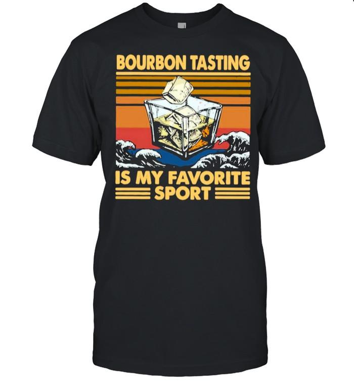 Bourbon Tasting Is My Favorite Sport Vintage shirt