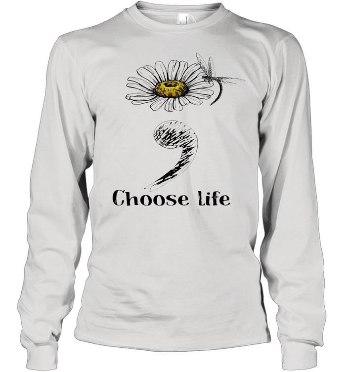 Choose Life Chrysanthemum Flowers Dragonfly shirt Long Sleeved T-shirt