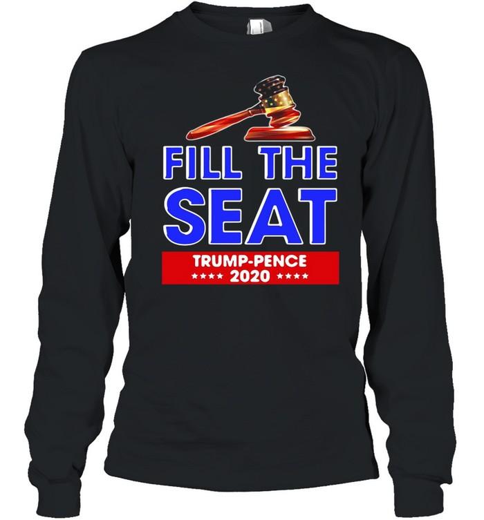 Fill The Seat Trump Pence 2020 shirt Long Sleeved T-shirt
