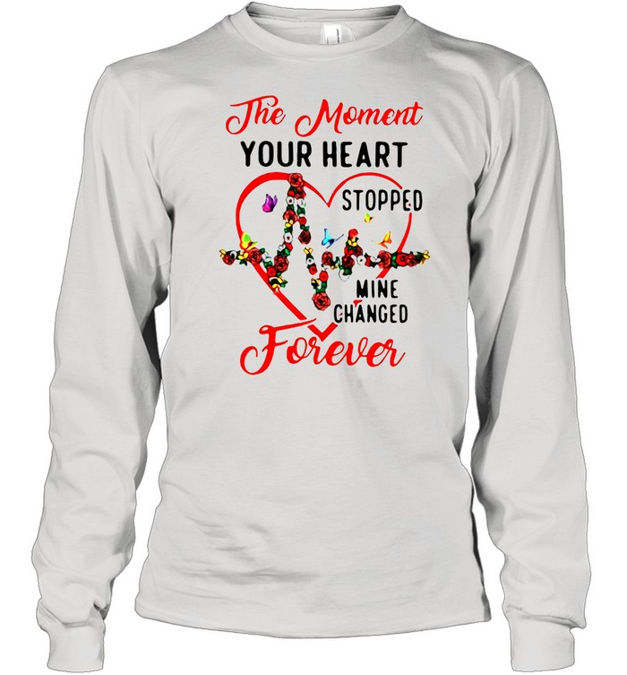 Heartbeat The Moment Your Heart Stopped Mine Changed Forever shirt Long Sleeved T-shirt