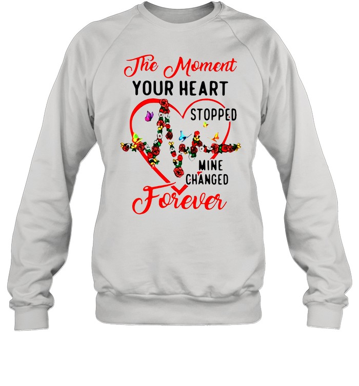 Heartbeat The Moment Your Heart Stopped Mine Changed Forever shirt Unisex Sweatshirt