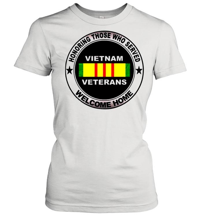 Honoring Those Who Served Vietnam Veterans Welcome Home shirt Classic Women's T-shirt