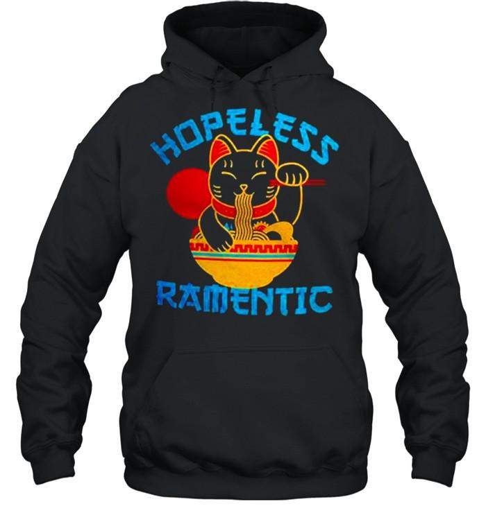 Lucky Cat Hopeless Ramentic shirt Unisex Hoodie