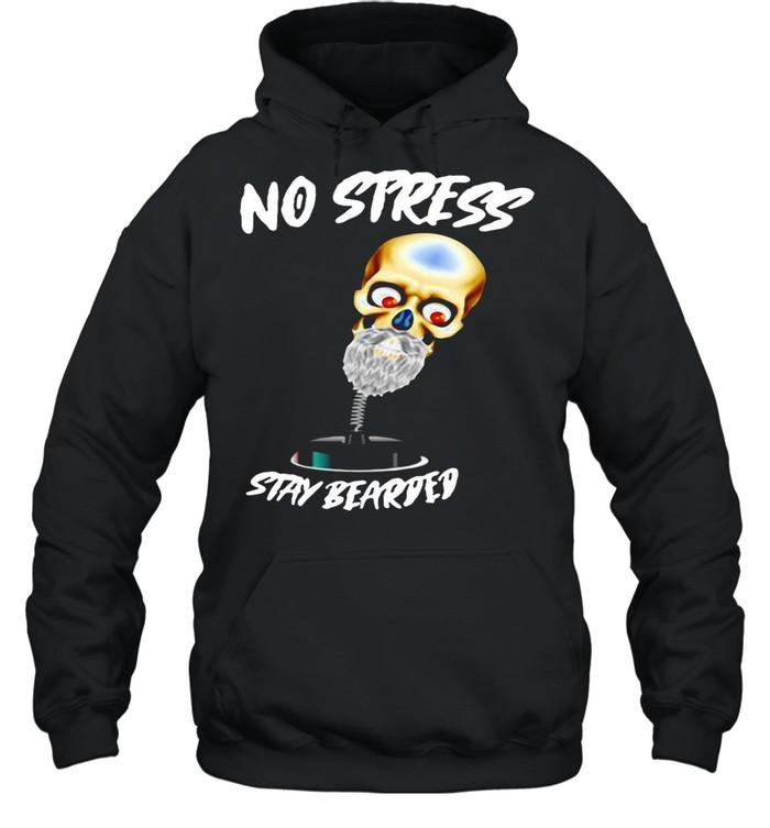 No Stress Stay Bearded shirt Unisex Hoodie