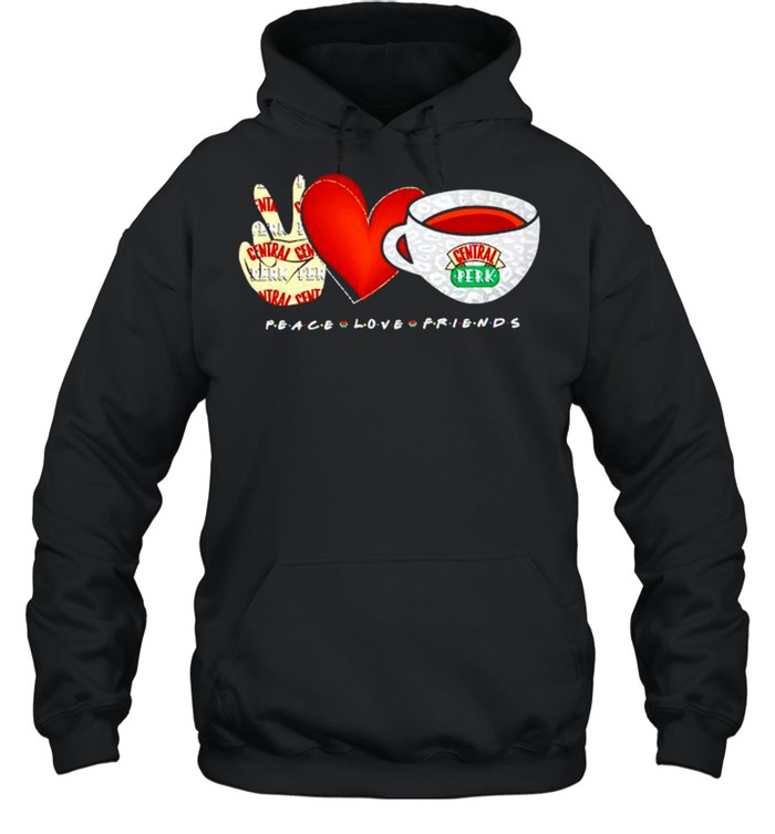 Peace Love Friends central perk shirt Unisex Hoodie