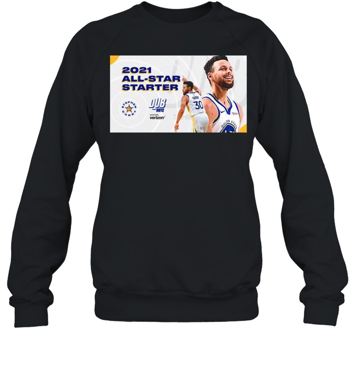 Stephen Curry 2021 All Star Starter Dub the vote sponsored by Verizon shirt Unisex Sweatshirt