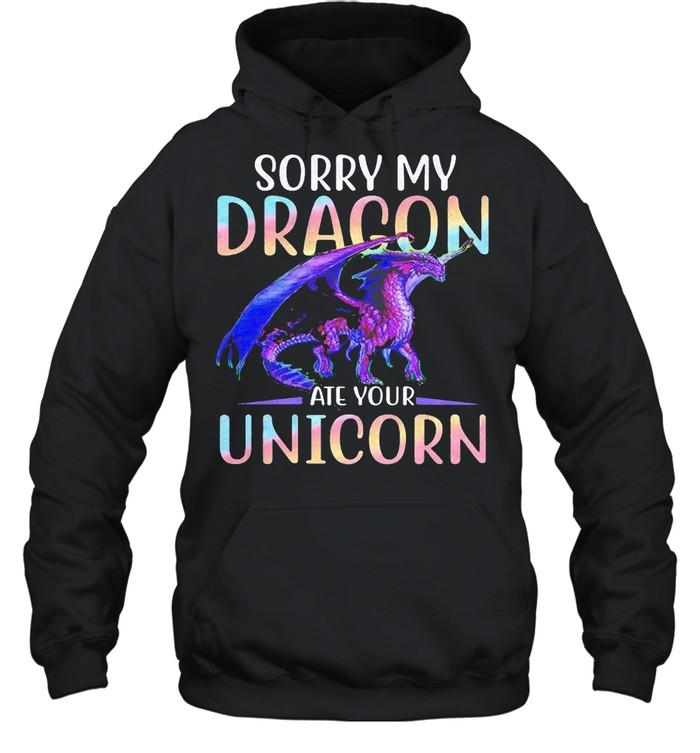 Sorry my dragon ate your unicorn shirt Unisex Hoodie